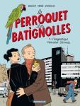 LE PERROQUET DES BATIGNOLLES T1 - L'ENIGMATIQUE MONSIEUR SCHMUTZ