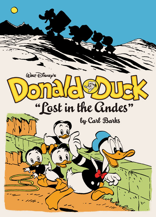 Walt Disney's Donald Duck - Lost in the Andes, by Carl Barks and Jacob Covey